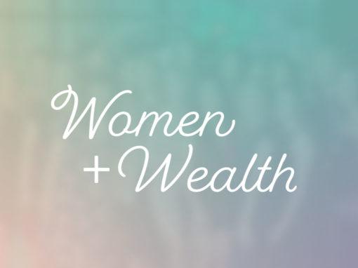 Women + Wealth